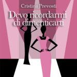 'Devo ricordarmi di dimenticarti' di Cristina Prevosti edito da Brè Edizioni online su Amazon